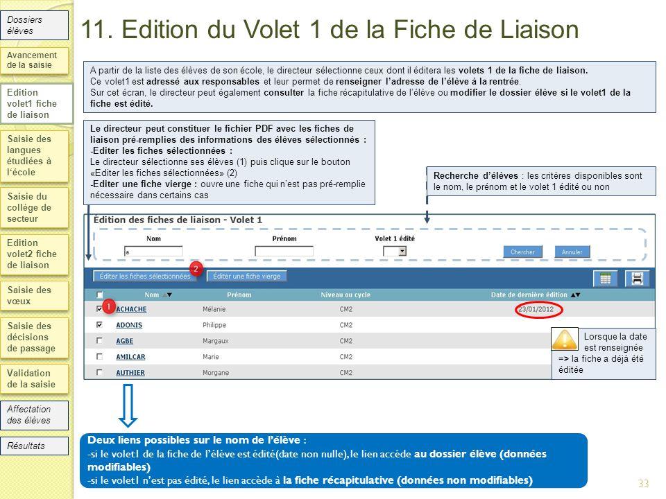 11. Edition du Volet 1 de la Fiche de Liaison Saisie des langues étudiées à lécole Saisie du collège de secteur Edition volet2 fiche de liaison Saisie
