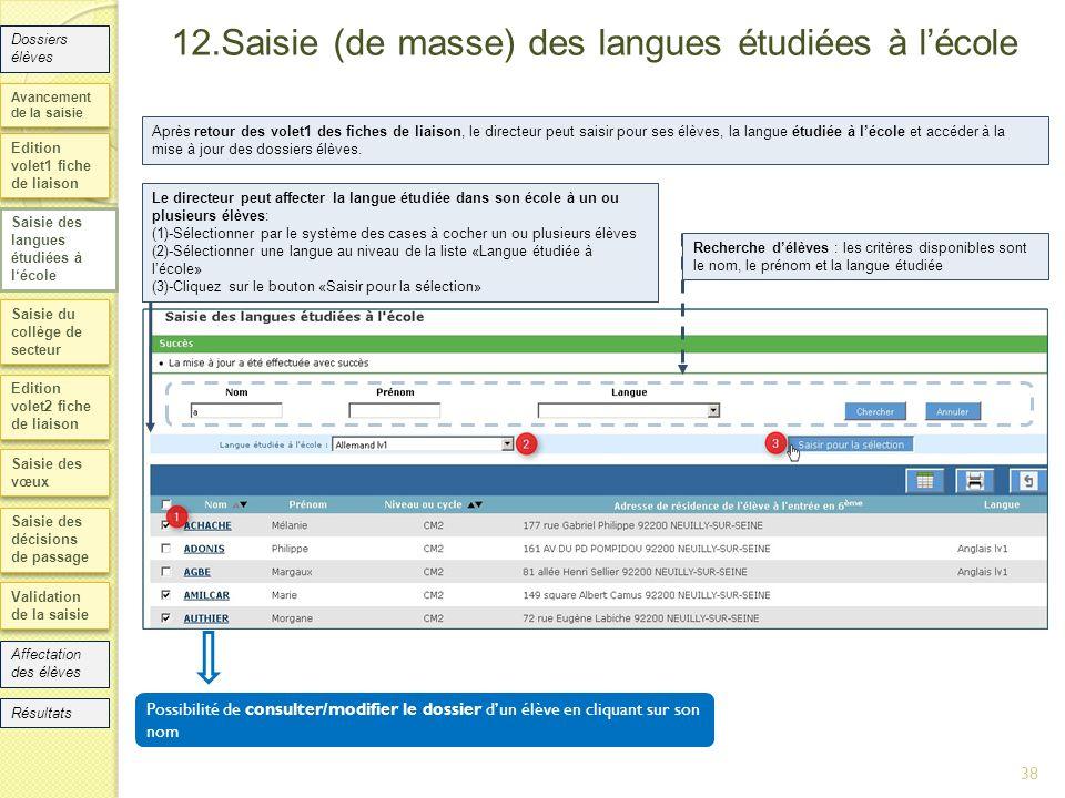12.Saisie (de masse) des langues étudiées à lécole Edition volet1 fiche de liaison Saisie des langues étudiées à lécole Saisie du collège de secteur E