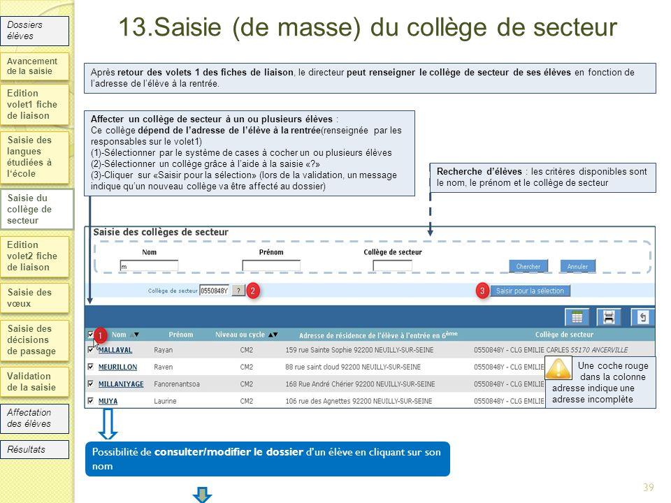 Edition volet1 fiche de liaison Saisie des langues étudiées à lécole Edition volet2 fiche de liaison Saisie des vœux Saisie des décisions de passage 3