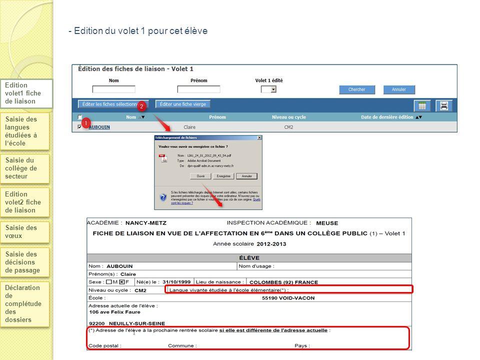 Saisie des langues étudiées à lécole Saisie du collège de secteur Edition volet2 fiche de liaison Saisie des vœux Déclaration de complétude des dossie