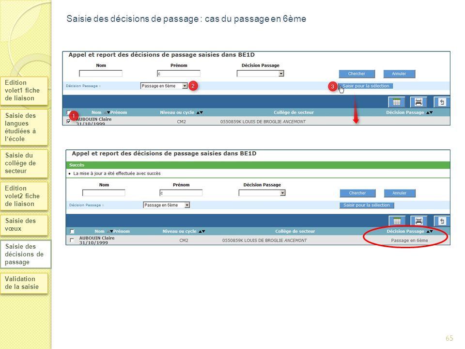 Saisie des décisions de passage : cas du passage en 6ème Edition volet1 fiche de liaison Saisie des langues étudiées à lécole Saisie du collège de sec