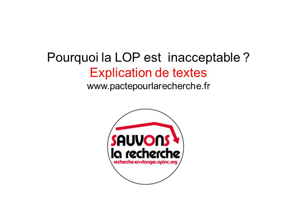Pourquoi la LOP est inacceptable ? Explication de textes www.pactepourlarecherche.fr