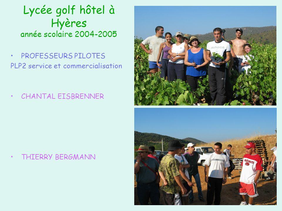 Lycée golf hôtel à Hyères année scolaire 2004-2005 PROFESSEURS PILOTES PLP2 service et commercialisation CHANTAL EISBRENNER THIERRY BERGMANN