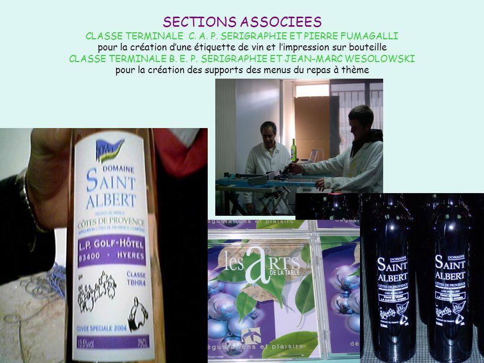 SECTIONS ASSOCIEES CLASSE TERMINALE C. A. P. SERIGRAPHIE ET PIERRE FUMAGALLI pour la création dune étiquette de vin et limpression sur bouteille CLASS
