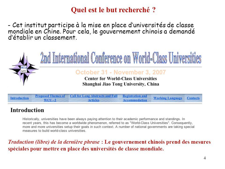 4 Quel est le but recherché ? - Cet institut participe à la mise en place duniversités de classe mondiale en Chine. Pour cela, le gouvernement chinois