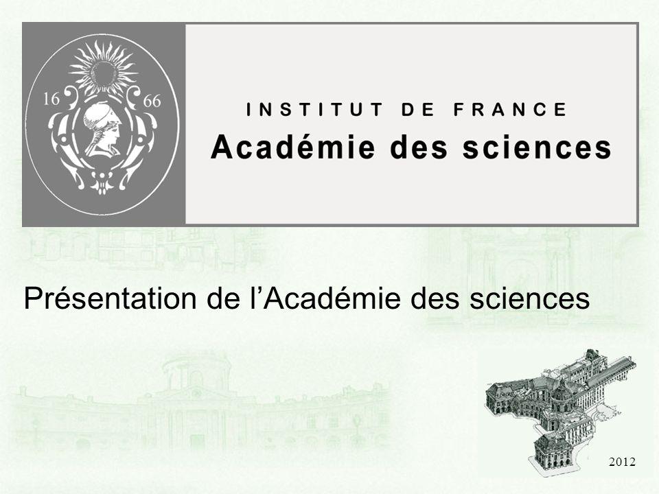 2012 Présentation de lAcadémie des sciences