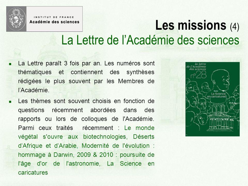Les missions (4) La Lettre de lAcadémie des sciences La Lettre paraît 3 fois par an.