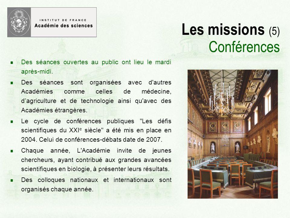 Les missions (5) Conférences Des séances ouvertes au public ont lieu le mardi après-midi.