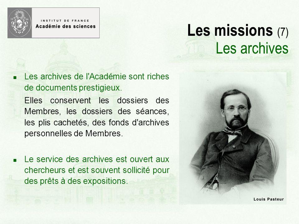 Les missions (7) Les archives Les archives de l Académie sont riches de documents prestigieux.