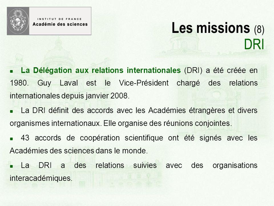 Les missions (8) DRI La Délégation aux relations internationales (DRI) a été créée en 1980.