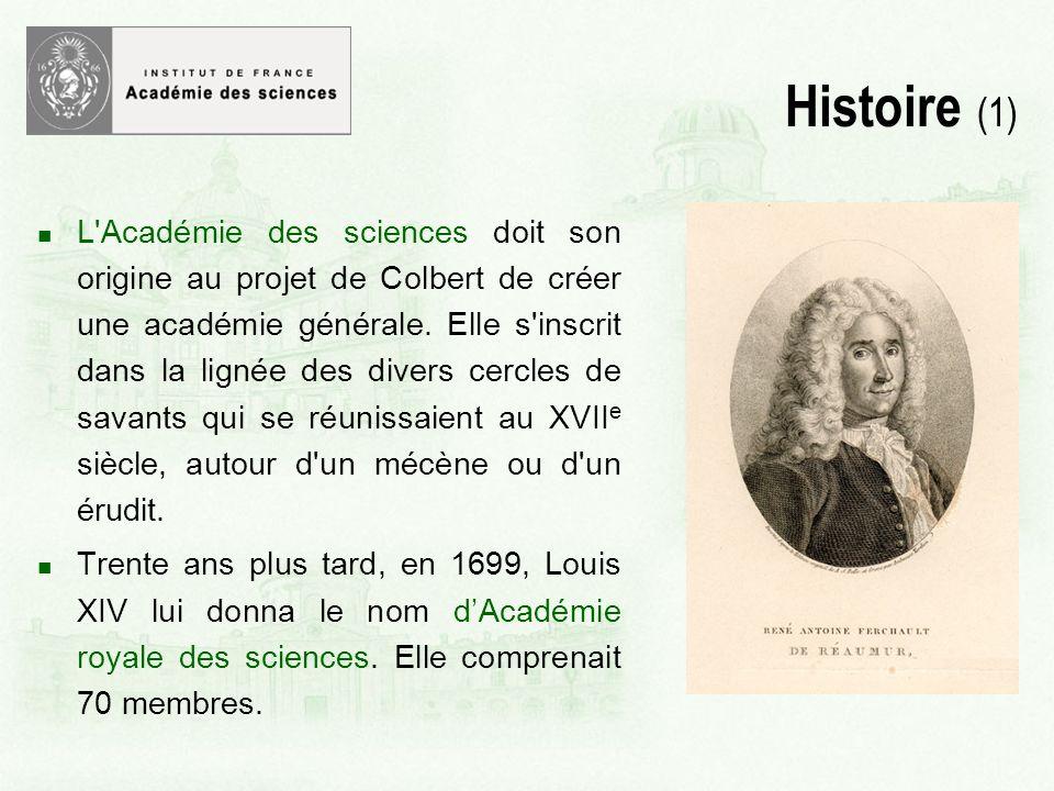 L Académie des sciences doit son origine au projet de Colbert de créer une académie générale.