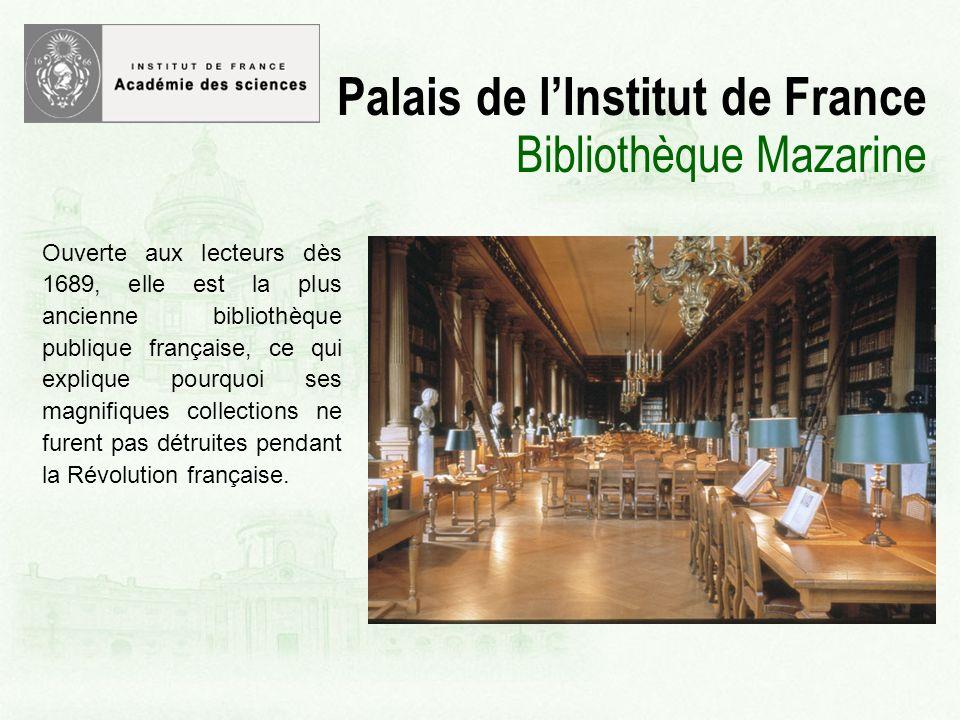 Ouverte aux lecteurs dès 1689, elle est la plus ancienne bibliothèque publique française, ce qui explique pourquoi ses magnifiques collections ne furent pas détruites pendant la Révolution française.