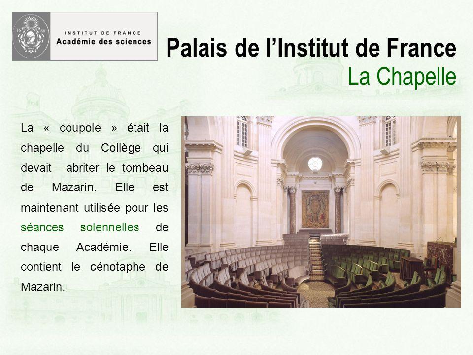 La « coupole » était la chapelle du Collège qui devait abriter le tombeau de Mazarin.