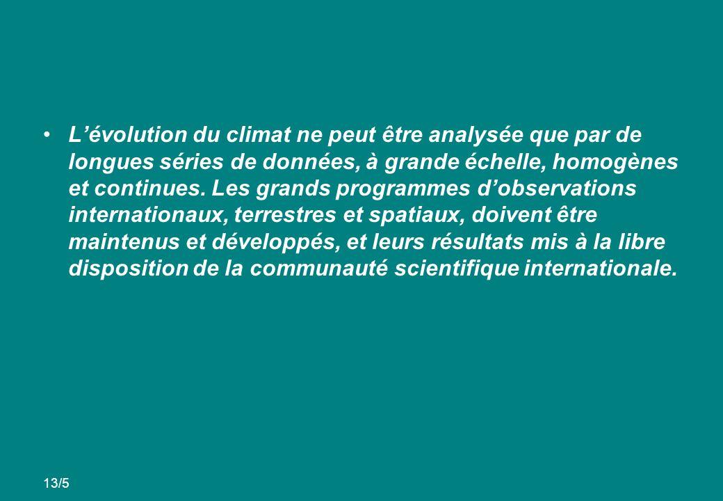 Lévolution du climat ne peut être analysée que par de longues séries de données, à grande échelle, homogènes et continues. Les grands programmes dobse