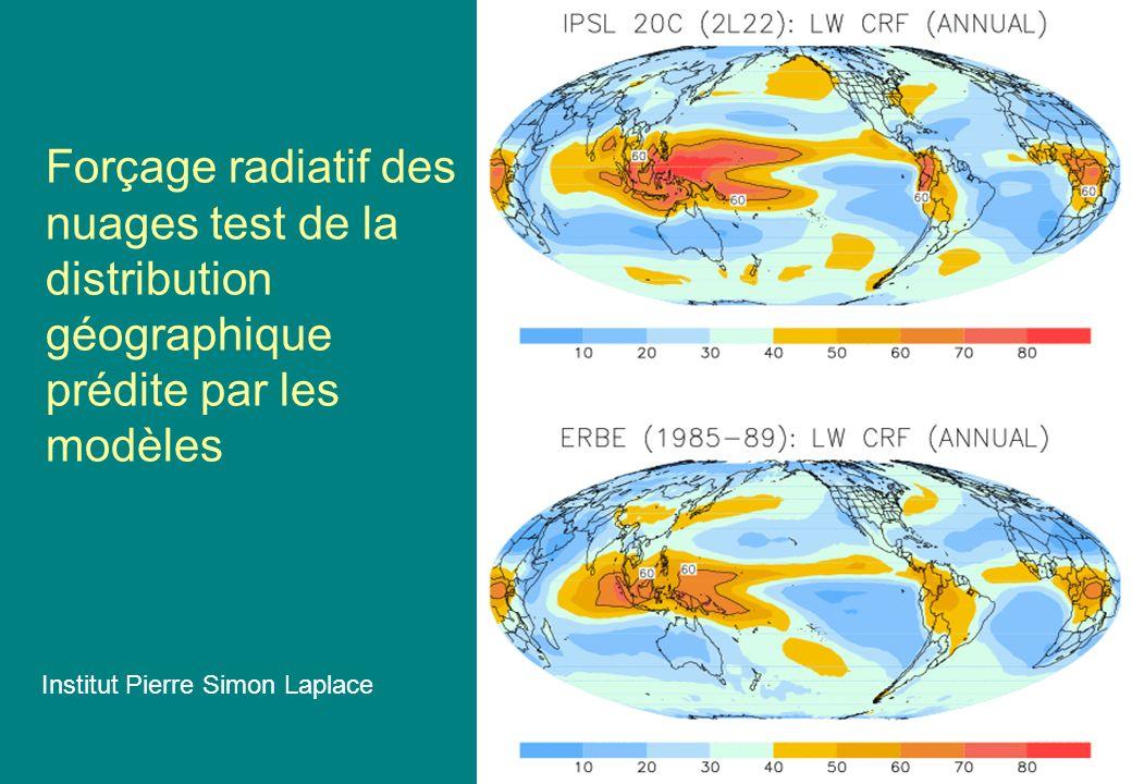 Forçage radiatif des nuages test de la distribution géographique prédite par les modèles Institut Pierre Simon Laplace