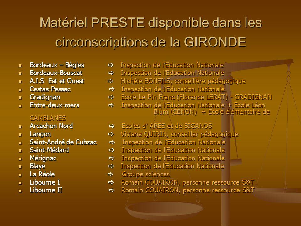 Matériel PRESTE disponible dans les circonscriptions de la GIRONDE Bordeaux – Bègles Inspection de lEducation Nationale Bordeaux – Bègles Inspection d