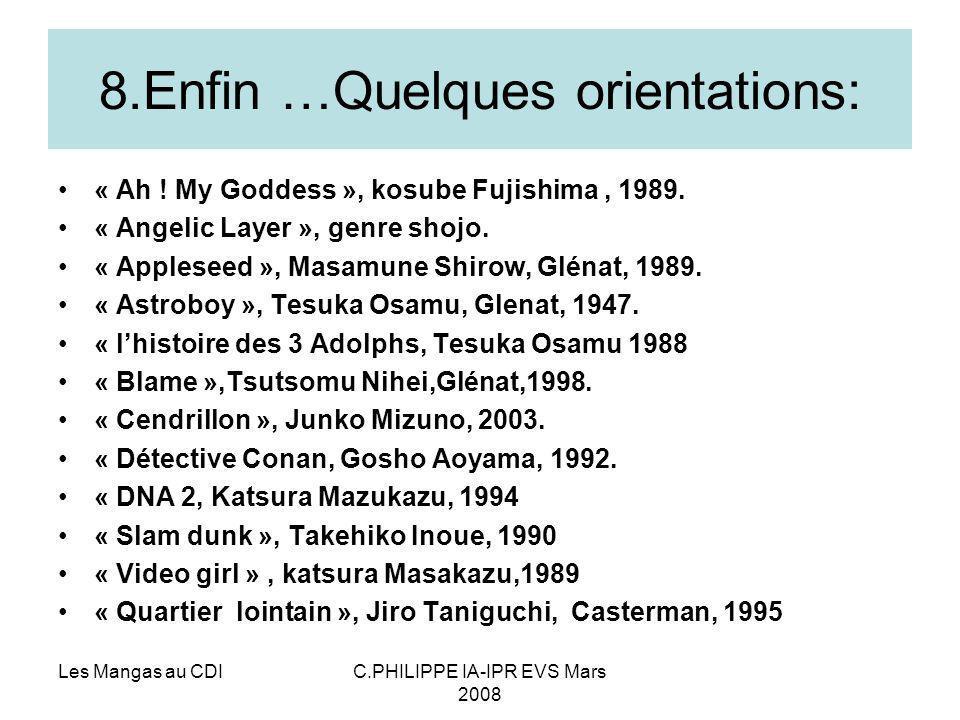 Les Mangas au CDIC.PHILIPPE IA-IPR EVS Mars 2008 8.Enfin …Quelques orientations: « Ah ! My Goddess », kosube Fujishima, 1989. « Angelic Layer », genre