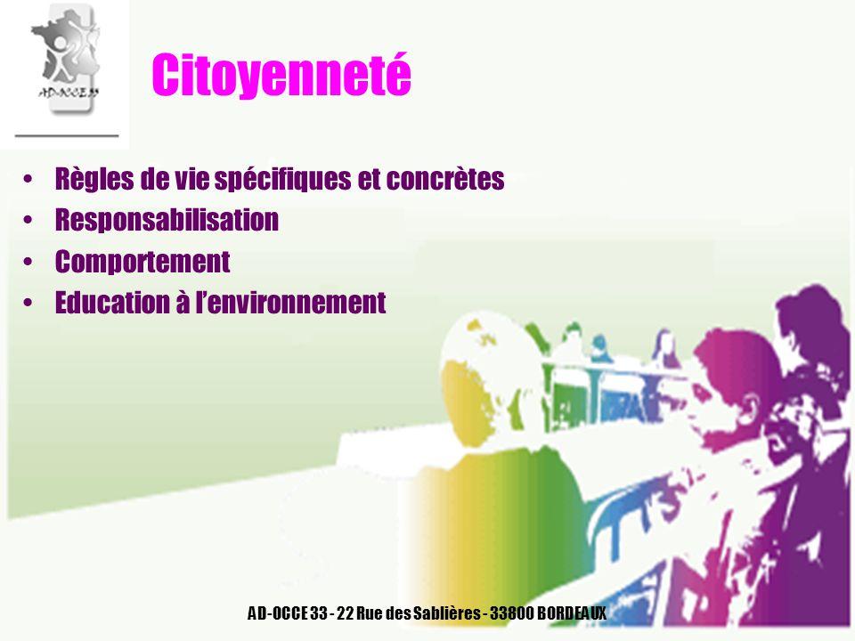 AD-OCCE 33 - 22 Rue des Sablières - 33800 BORDEAUX Citoyenneté Règles de vie spécifiques et concrètes Responsabilisation Comportement Education à lenv