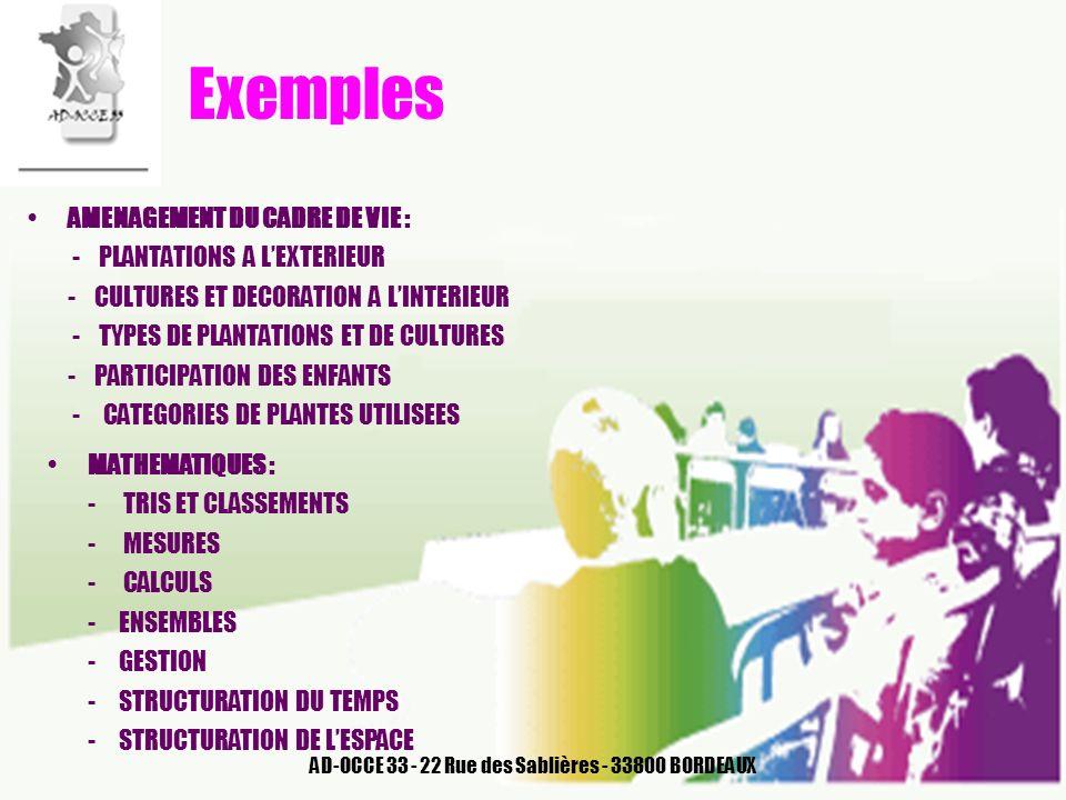AD-OCCE 33 - 22 Rue des Sablières - 33800 BORDEAUX Exemples AMENAGEMENT DU CADRE DE VIE : - PLANTATIONS A LEXTERIEUR - CULTURES ET DECORATION A LINTER