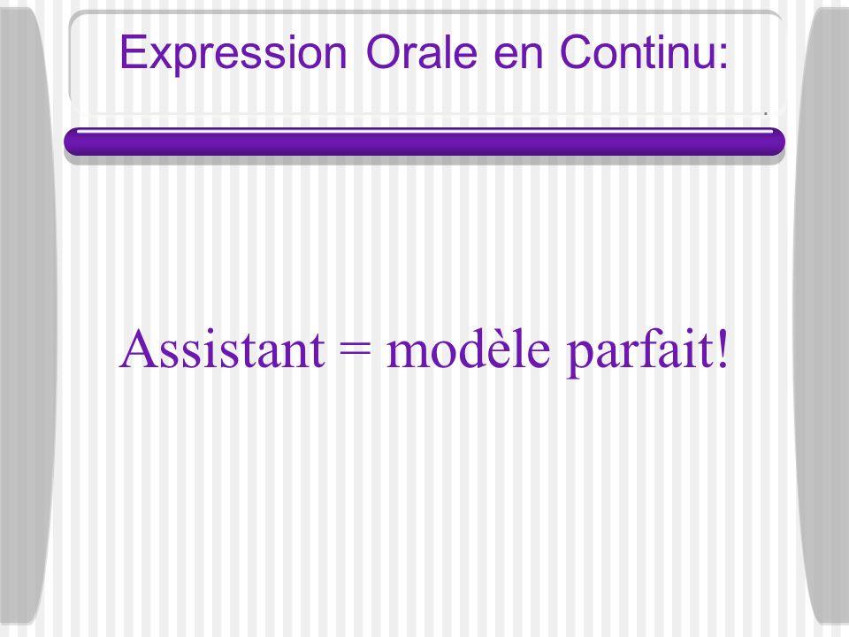 Expression Orale en Continu: Assistant = modèle parfait!