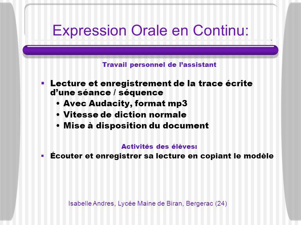 Expression Orale en Continu: Travail personnel de lassistant Lecture et enregistrement de la trace écrite dune séance / séquence Avec Audacity, format