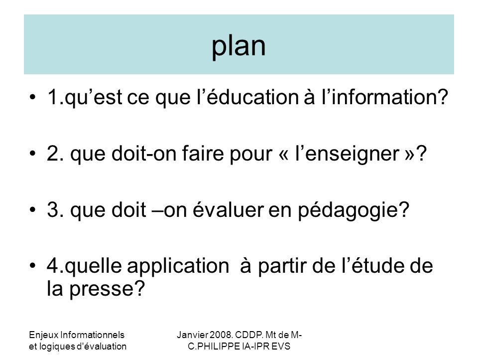 Enjeux Informationnels et logiques d évaluation Janvier 2008.
