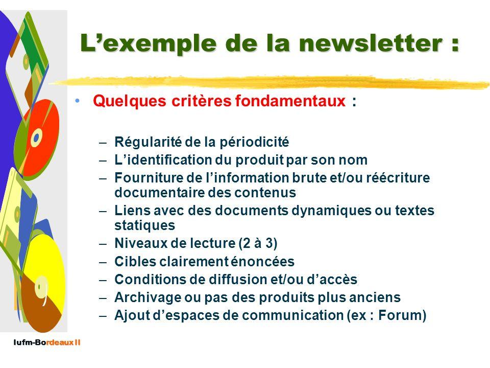 Iufm-Bordeaux II Un produit de veille en vogue : la newsletter Définition : Produit documentaire de communication ciblé, diffusé de préférence en vers