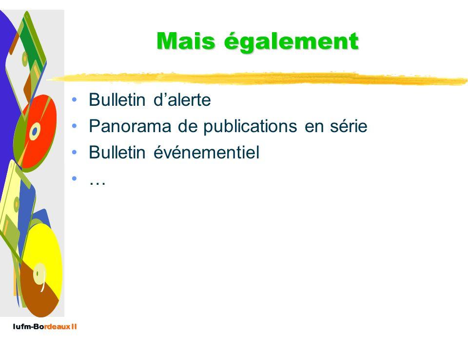 Iufm-Bordeaux II Lexemple de la newsletter : Quelques critères fondamentaux : –Régularité de la périodicité –Lidentification du produit par son nom –F