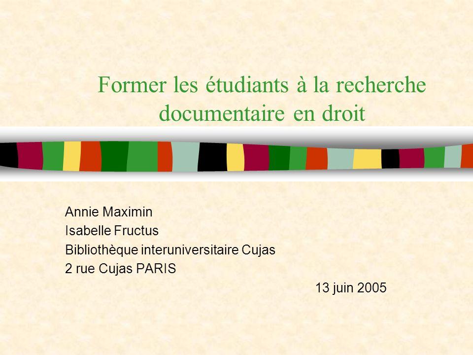 13/06/05 - URFIST Former les étudiants à la recherche documentaire en droit 22 Les objectifs Acquisition de compétences informationnelles Autonomie de lutilisateur de la bibliothèque