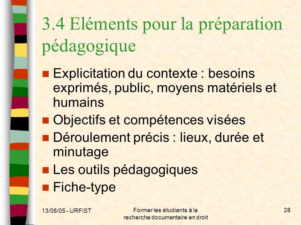 13/06/05 - URFIST Former les étudiants à la recherche documentaire en droit 28 3.4 Eléments pour la préparation pédagogique Explicitation du contexte