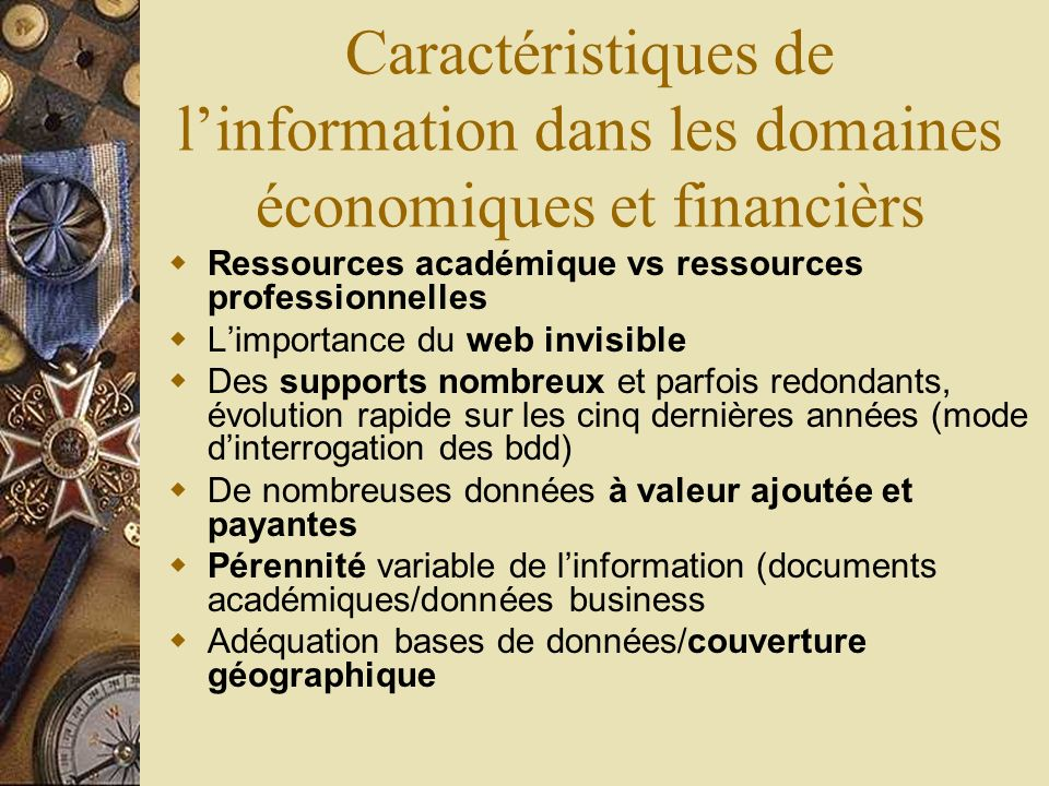 Caractéristiques de linformation dans les domaines économiques et financièrs Ressources académique vs ressources professionnelles Limportance du web i