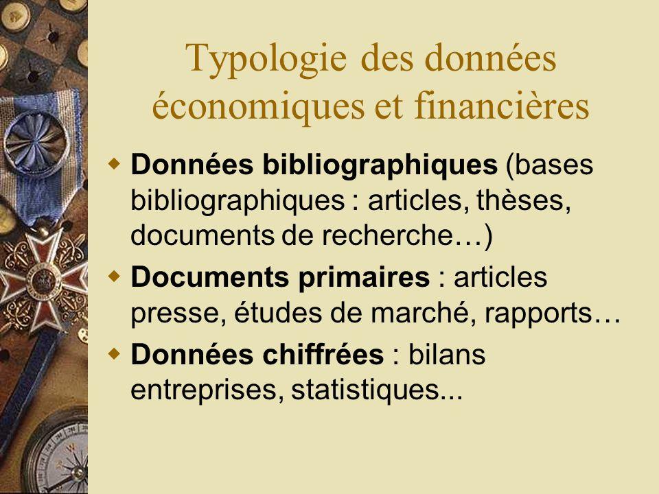 Typologie des données économiques et financières Données bibliographiques (bases bibliographiques : articles, thèses, documents de recherche…) Documen