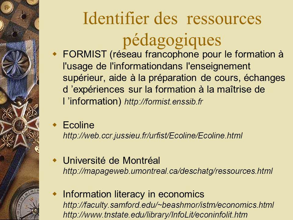 Identifier des ressources pédagogiques FORMIST (réseau francophone pour le formation à l'usage de l'informationdans l'enseignement supérieur, aide à l