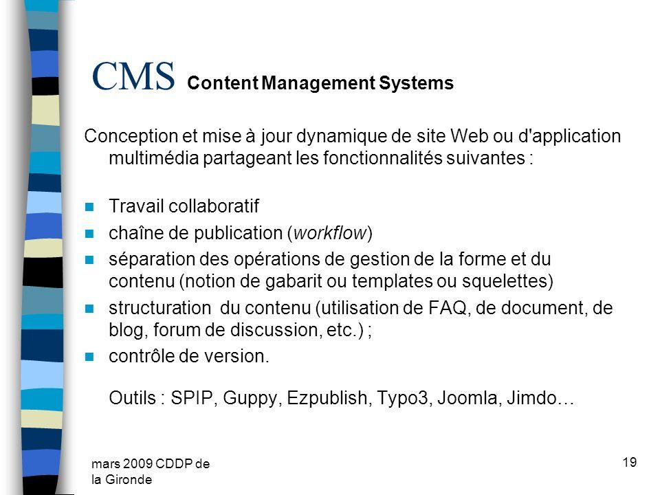 mars 2009 CDDP de la Gironde CMS Content Management Systems Conception et mise à jour dynamique de site Web ou d'application multimédia partageant les