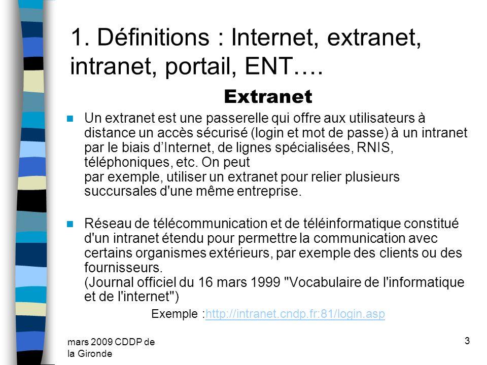 mars 2009 CDDP de la Gironde 3 Extranet Un extranet est une passerelle qui offre aux utilisateurs à distance un accès sécurisé (login et mot de passe)