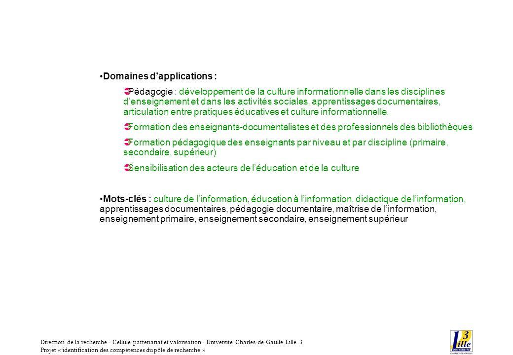 Direction de la recherche - Cellule partenariat et valorisation - Université Charles-de-Gaulle Lille 3 Projet « identification des compétences du pôle