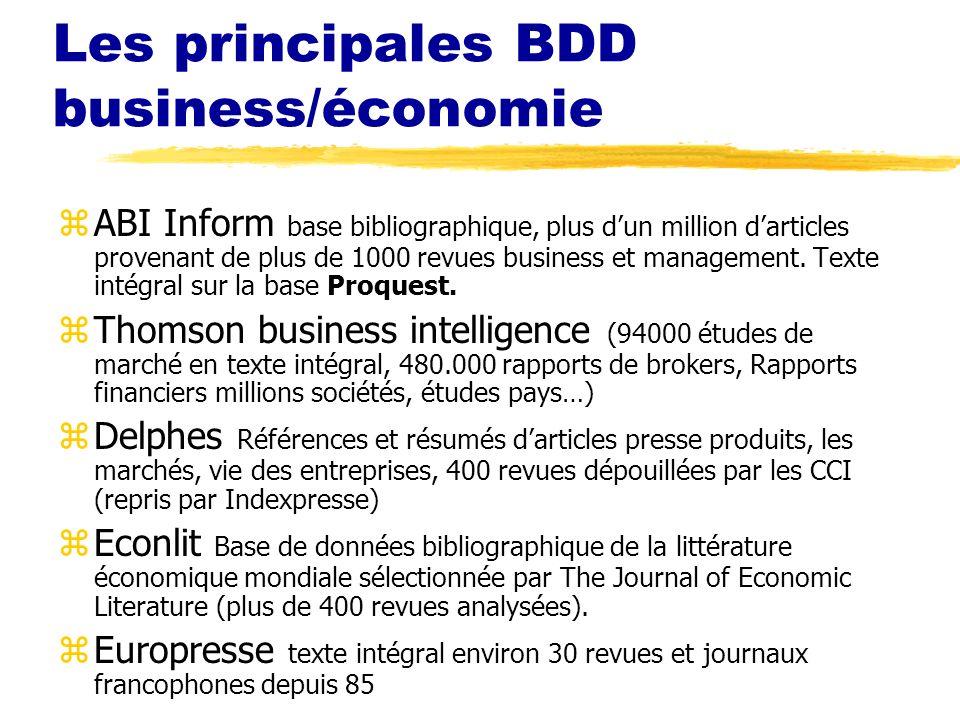Les principales BDD business/économie zABI Inform base bibliographique, plus dun million darticles provenant de plus de 1000 revues business et manage