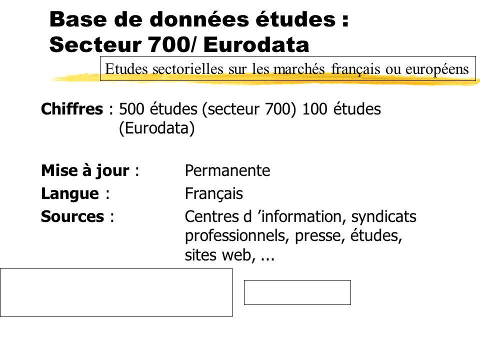 Base de données études : Secteur 700/ Eurodata Chiffres : 500 études (secteur 700) 100 études (Eurodata) Mise à jour : Permanente Langue : Français So