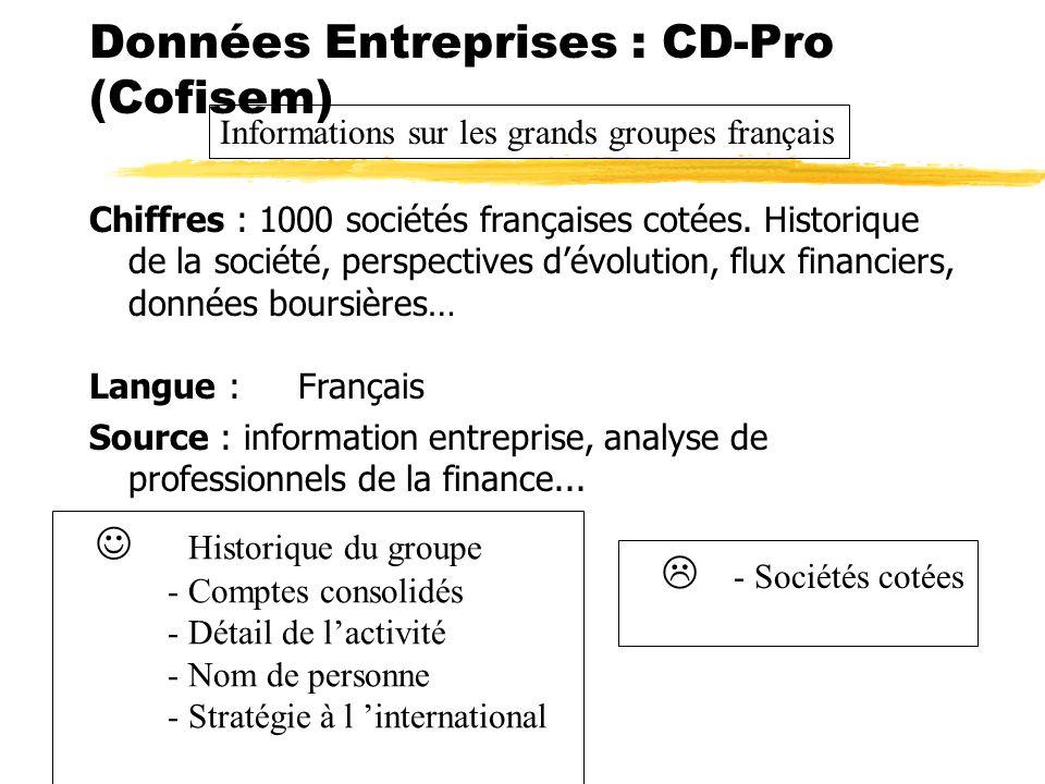 Données Entreprises : CD-Pro (Cofisem) Chiffres : 1000 sociétés françaises cotées. Historique de la société, perspectives dévolution, flux financiers,