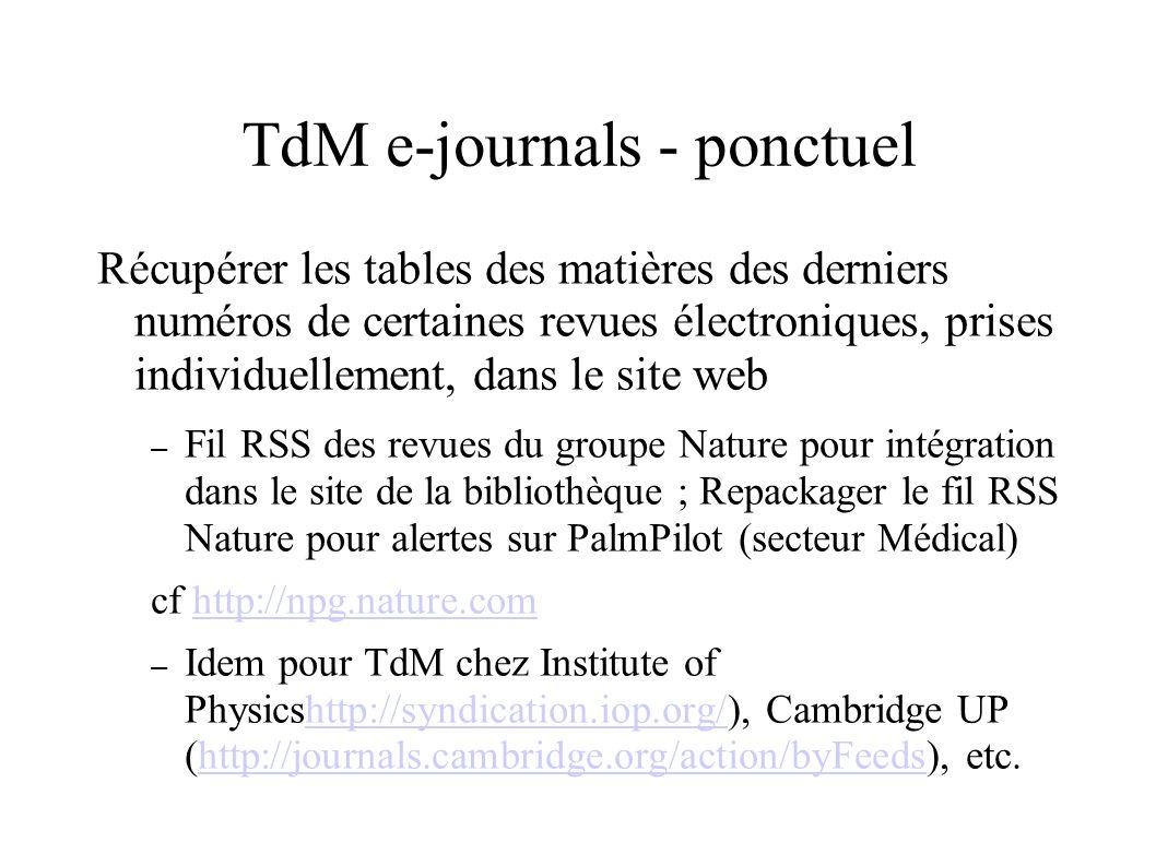 TdM e-journals - ponctuel Récupérer les tables des matières des derniers numéros de certaines revues électroniques, prises individuellement, dans le s