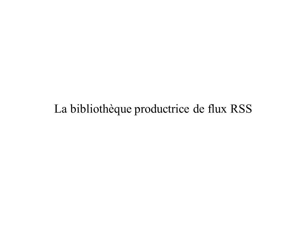 La bibliothèque productrice de flux RSS