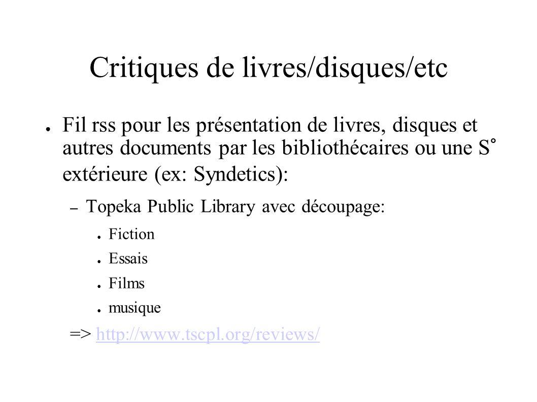 Critiques de livres/disques/etc Fil rss pour les présentation de livres, disques et autres documents par les bibliothécaires ou une S° extérieure (ex: