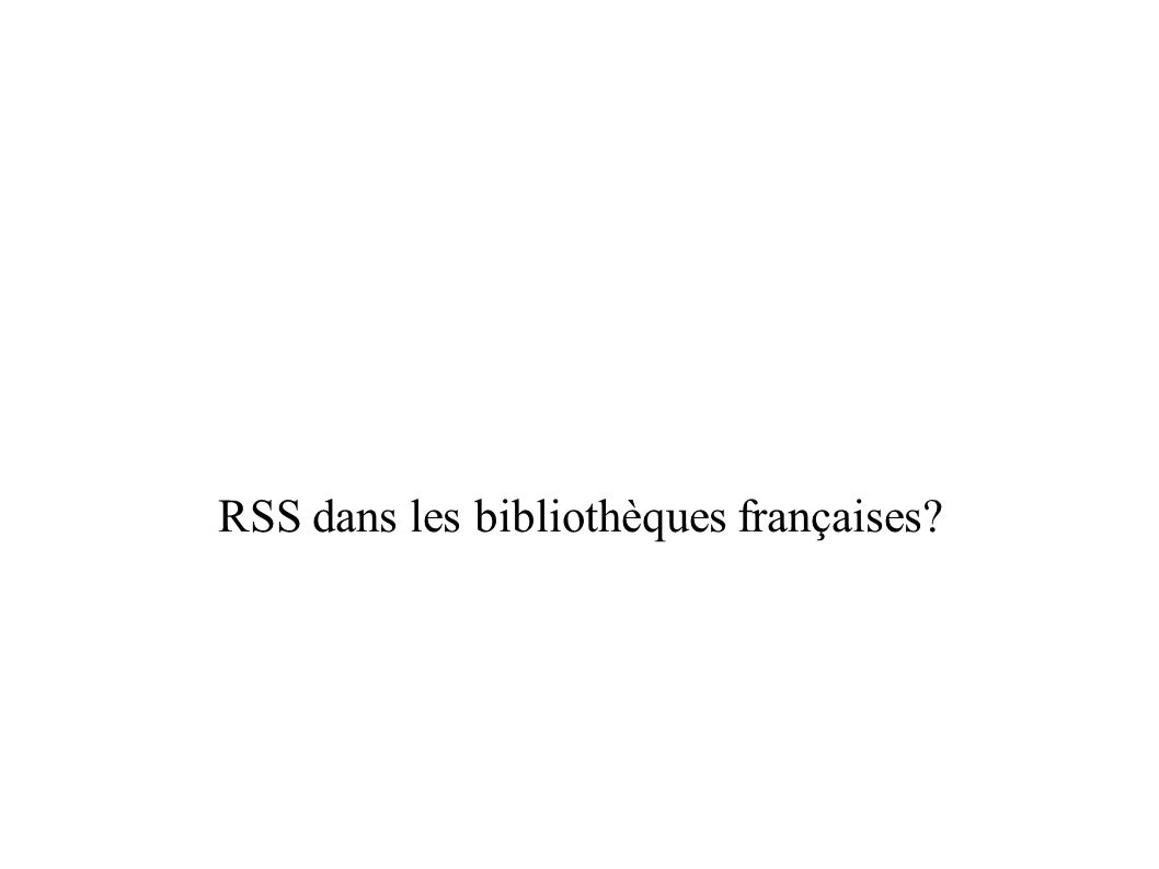 RSS dans les bibliothèques françaises?