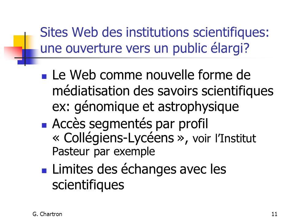 G. Chartron11 Sites Web des institutions scientifiques: une ouverture vers un public élargi? Le Web comme nouvelle forme de médiatisation des savoirs