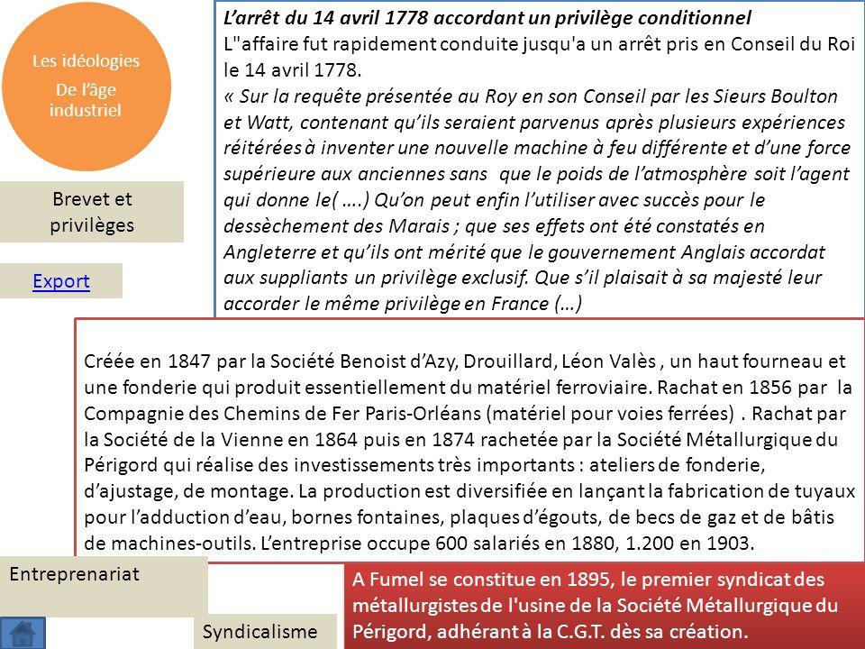 Les idéologies De lâge industriel Larrêt du 14 avril 1778 accordant un privilège conditionnel L