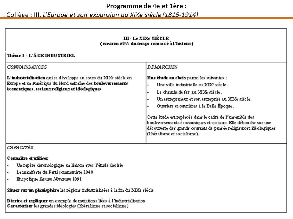 Programme de 4e et 1ère :. Collège : III. LEurope et son expansion au XIXe siècle (1815-1914)