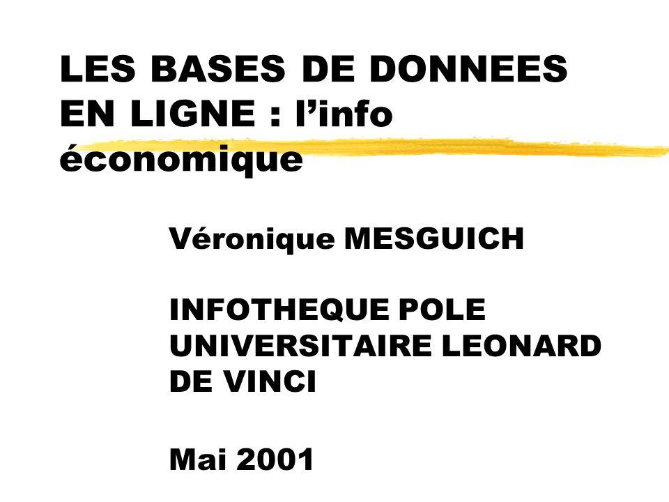 LES BASES DE DONNEES EN LIGNE : linfo économique Véronique MESGUICH INFOTHEQUE POLE UNIVERSITAIRE LEONARD DE VINCI Mai 2001