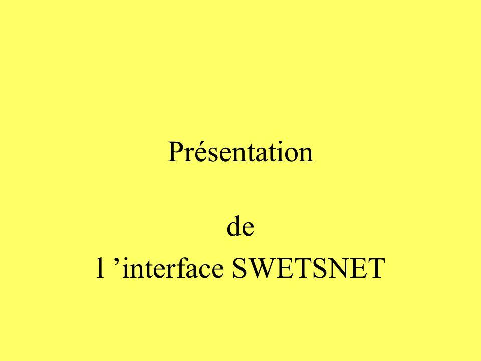 Présentation de l interface SWETSNET
