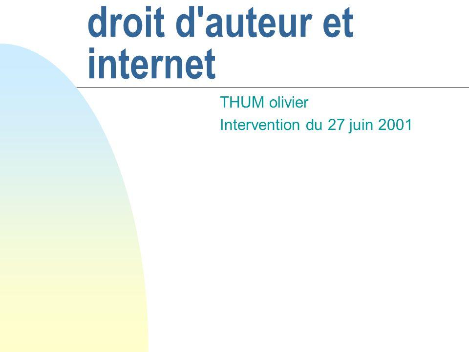 droit d'auteur et internet THUM olivier Intervention du 27 juin 2001