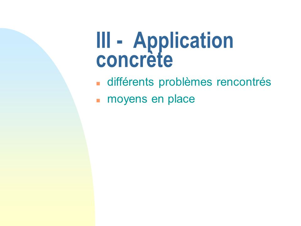 III - Application concrète n différents problèmes rencontrés n moyens en place